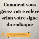 Comment vous gérez votre colère selon votre signe du zodiaque