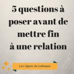 5 questions à poser avant de mettre fin à une relation